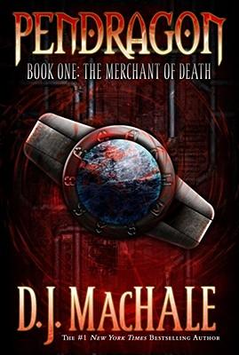 The Merchant of Death (Pendragon Series #1), D. J. MACHALE