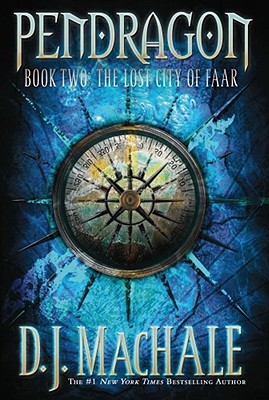 The Lost City of Faar (Pendragon Series #2), D.J. MacHale