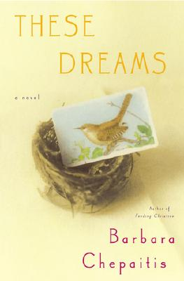 These Dreams, Barbara Chepaitis