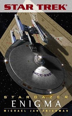 Star Trek: The Next Generation: Stargazer: Enigma (Star Trek: Stargazer), Michael Jan Friedman