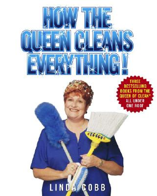 Image for How the Queen Cleans Everything: Handy Advice for a Clean House, Cleaner Laundry, and a Year of Timely Tips