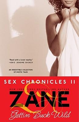 Image for Zane's Gettin' Buck Wild: Sex Chronicles II (Zane Does Incredible, Erotic Things)