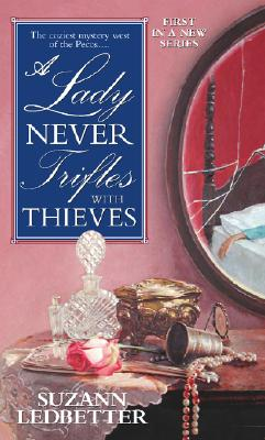 A Lady Never Trifles with Thieves, Ledbetter, Suzann