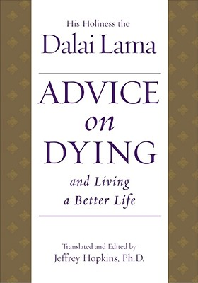 Advice on Dying: And Living a Better Life, Dalai Lama