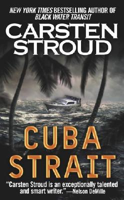 Cuba Strait  A Novel, Stroud, Carsten