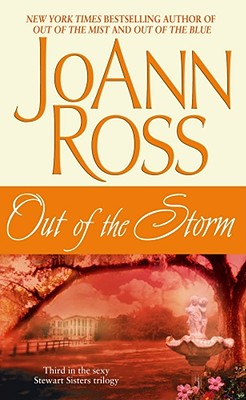 Out of the Storm (Stewart Sisters Trilogy), JOANN ROSS