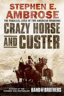 Image for Crazy Horse and Custer : The Parallel Lives of Two American Warriors
