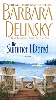 The Summer I Dared: A Novel, Barbara Delinsky