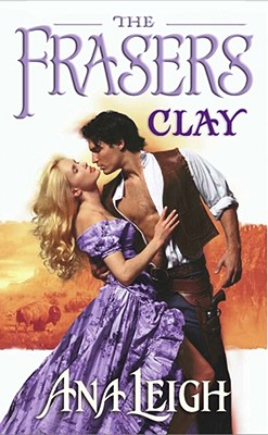 The Frasers-Clay, Ana Leigh