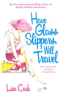 Image for HAVE GLASS SLIPPERS WILL TRAVEL