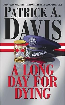 A Long Day for Dying, PATRICK A. DAVIS, PATRICK DAVIS