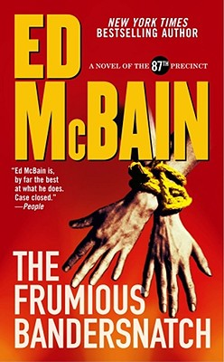 The Frumious Bandersnatch: A Novel of the 87th Precinct (87th Precinct Mysteries), Ed McBain