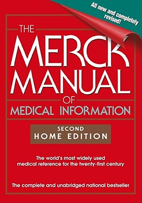 The Merck Manual of Medical Information: 2nd Home Edition (MERCK MANUAL OF MEDICAL INFORMATION HOME EDITION), Beers M.D., Mark H.