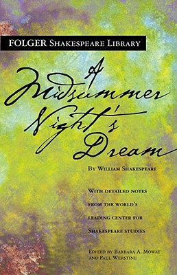 "A Midsummer Night's Dream (Folger Shakespeare Library), ""Shakespeare, William"""