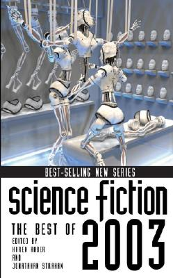 Science Fiction: The Best of 2003 (Science Fiction: The Best of ... (Quality)), Karen Haber