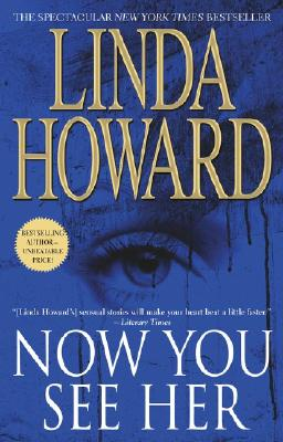 "Now You See Her, ""Howard, Linda"""