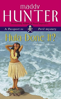 Hula Done It?: A Passport to Peril Mystery, Maddy Hunter