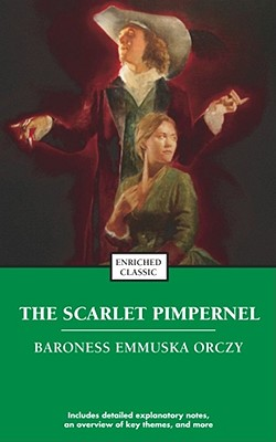 The Scarlet Pimpernel (Enriched Classic), Emmuska Orczy