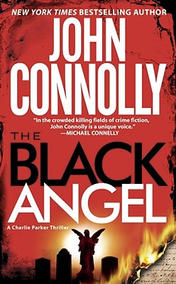 The Black Angel: A Thriller (Charlie Parker Mysteries), Connolly, John