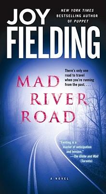 Mad River Road: A Novel, Joy Fielding
