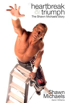 Image for Heartbreak & Triumph: The Shawn Michaels Story (WWE)