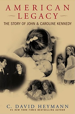 Image for American Legacy: The Story of John and Caroline Kennedy