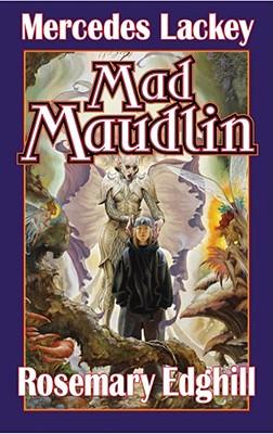 Mad Maudlin (Bedlam's Bard), Mercedes Lackey, Rosemary Edghill