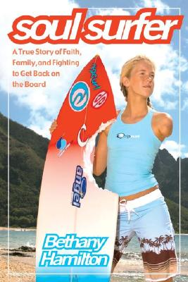 Image for Soul Surfer: A True Story of Faith, Family, and Fighting to Get Back on the Board