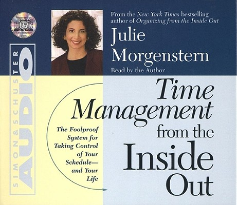 Time Management From The Inside Out, Julie Morgenstern