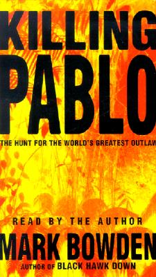 Image for KILLING PABLO: THE HUNT FOR THE WORLD'S GREATEST OUTLAW