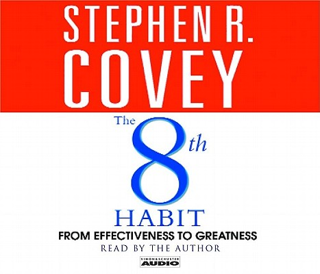 The 8th Habit: From Effectiveness to Greatness, Covey,Stephen R.