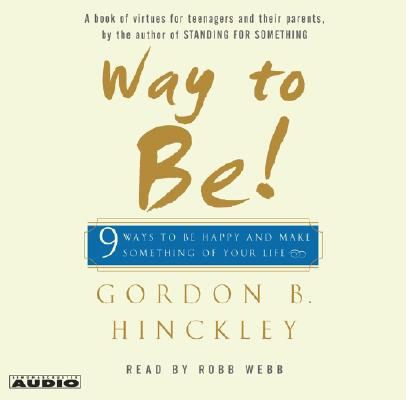 Image for Way to Be!: 9 Rules For  Living the Good Life