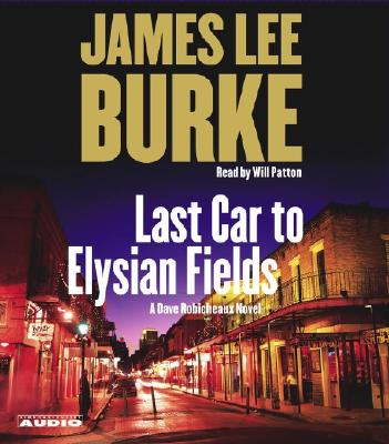 Image for Last Car to Elysian Fields: A Novel (Dave Robicheaux Mysteries)