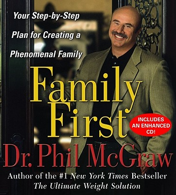 Image for Family First: Your Step-By-Step Plan for Creating a Phenomenal Family