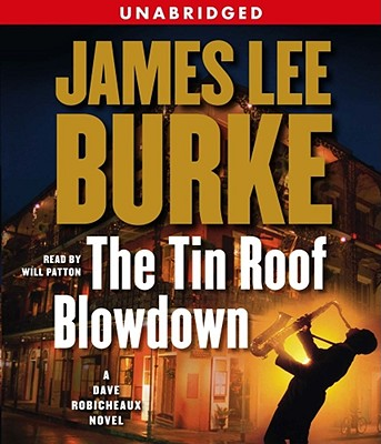 The Tin Roof Blowdown: A Dave Robicheaux Novel, James Lee Burke