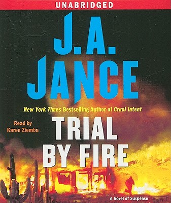 Trial By Fire: A Novel of Suspense [Audiobook], Jance, J. A.