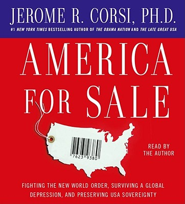 America for Sale: Fighting the New World Order, Surviving a Global Depression, and Preserving USA Sovereignty, Jerome R Corsi