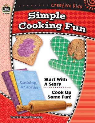 Image for Creative Kids: Simple Cooking Fun