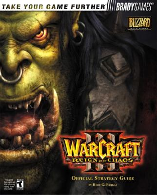 Image for Warcraft III: Reign of Chaos Official Strategy Guide (Bradygames Take Your Games Further)