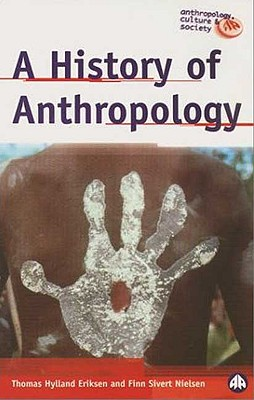 Image for A History of Anthropology (Anthropology, Culture and Society)
