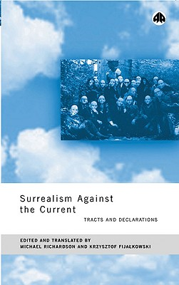 Image for Surrealism Against the Current: Tracts and Declarations