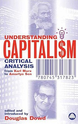Image for Understanding Capitalism: Critical Analysis from Karl Marx to Amartya Sen