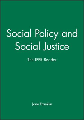 Image for Social Policy and Social Justice: The IPPR Reader