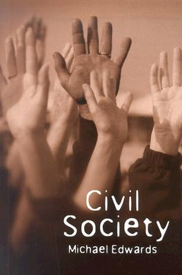 Civil Society (Themes for the 21st Century Series), Edwards, Michael