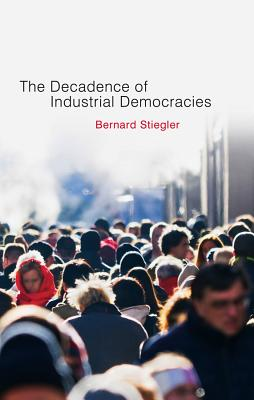 Image for Decadence of Industrial Democracies: Disbelief and Discredit Vol. I