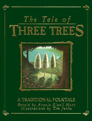Image for The Tale of Three Trees: A Traditional Folktale
