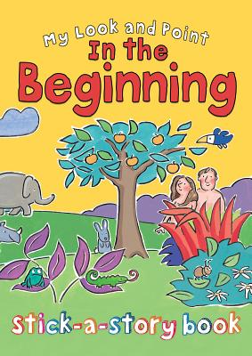Image for My Look and Point In the Beginning Stick-a-Story Book