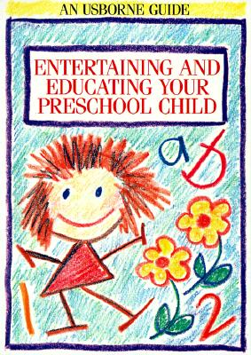 Image for Entertaining and Educating Your Preschool Child