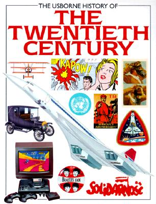 Image for The Usborne History of the Twentieth Century (History of the Modern World)