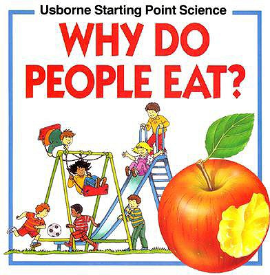 Image for Why Do People Eat? (Starting Point Science)